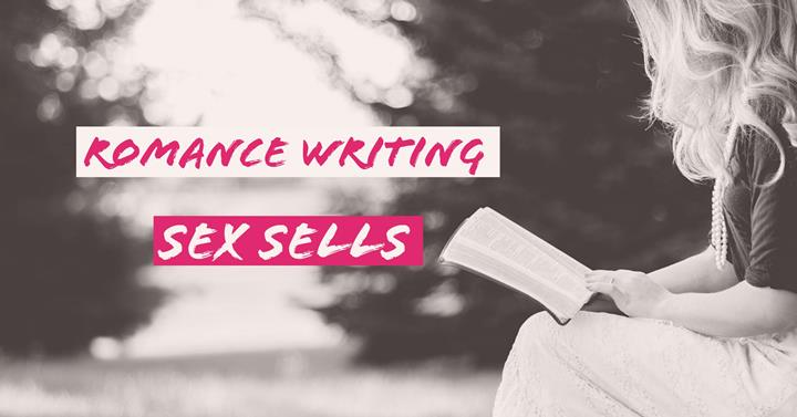 Romance Writing - Sex Sells