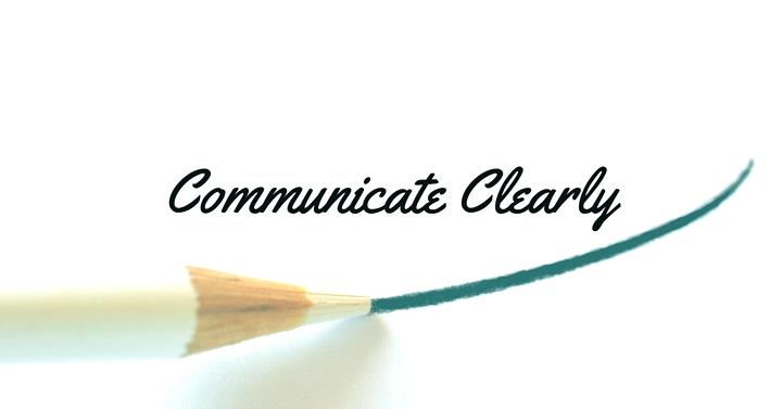 Communicate Clearly Or Face The Consequences