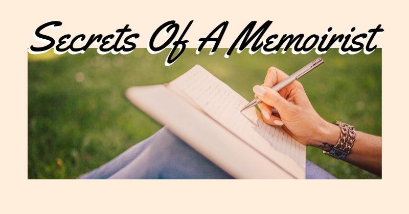 Secrets Of A Memoirist