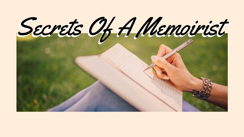 Secrets Of A Memoirist