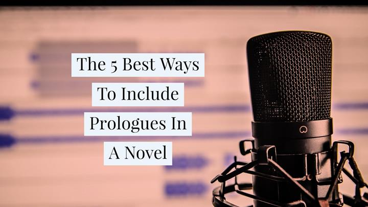 The 5 Best Ways To Include Prologues