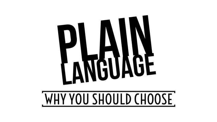 Why You Should Choose To Use Plain Language