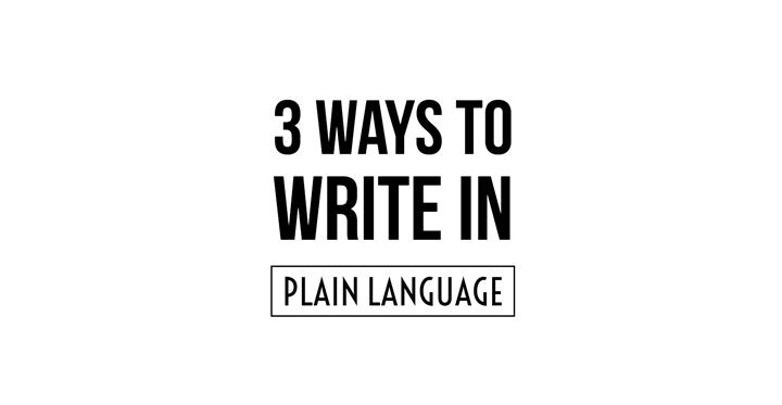 3 Ways To Write In Plain Language
