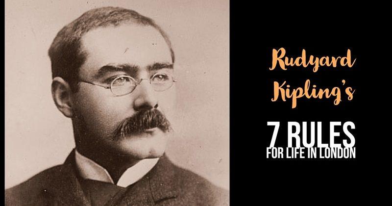 Rudyard Kipling's 7 Rules For Life In London