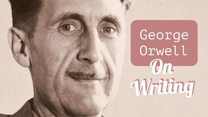 George Orwell's 6 Questions And 6 Rules For Writing