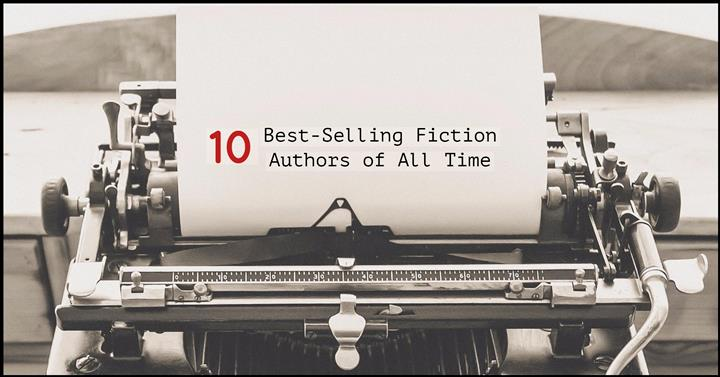Top 10 Best-Selling Fiction Authors of All Time