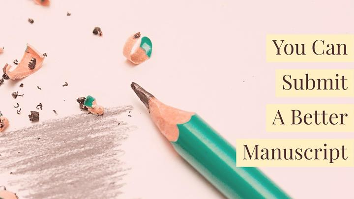 You Can Submit A Better Manuscript