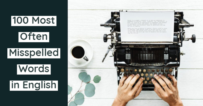 100 Most Often Misspelled Words in English