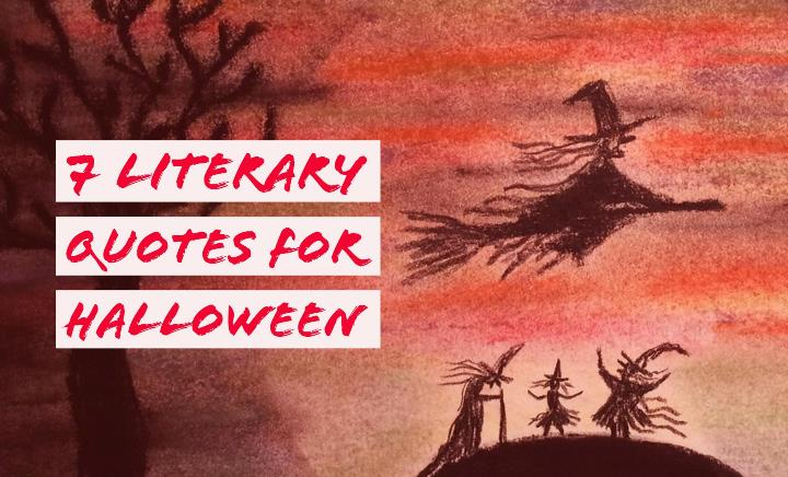 7 Memorable Literary Quotes For Halloween Writers Write