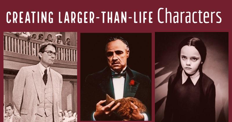 Creating Larger-Than-Life Characters