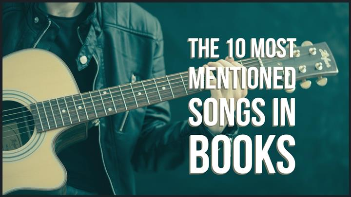 The 10 Most Mentioned Songs In Books