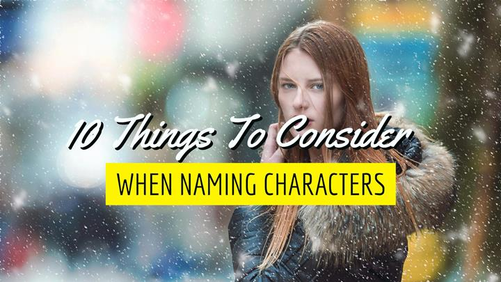 10 Things To Consider When Naming Characters