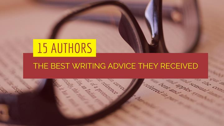 15 Authors On The Best Writing Advice They Received