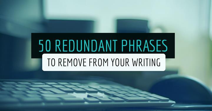 50 Redundant Phrases To Avoid
