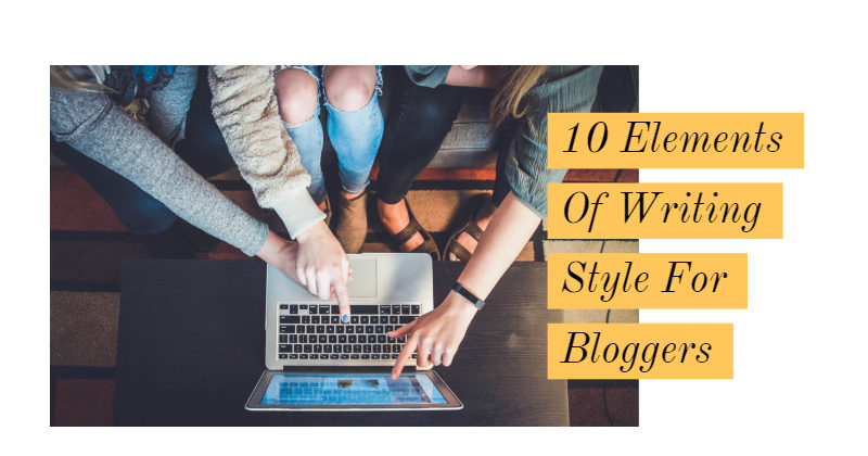 Elements Of Writing Style For Bloggers