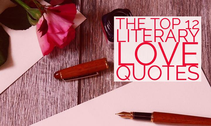 The Top 12 Literary Love Quotes