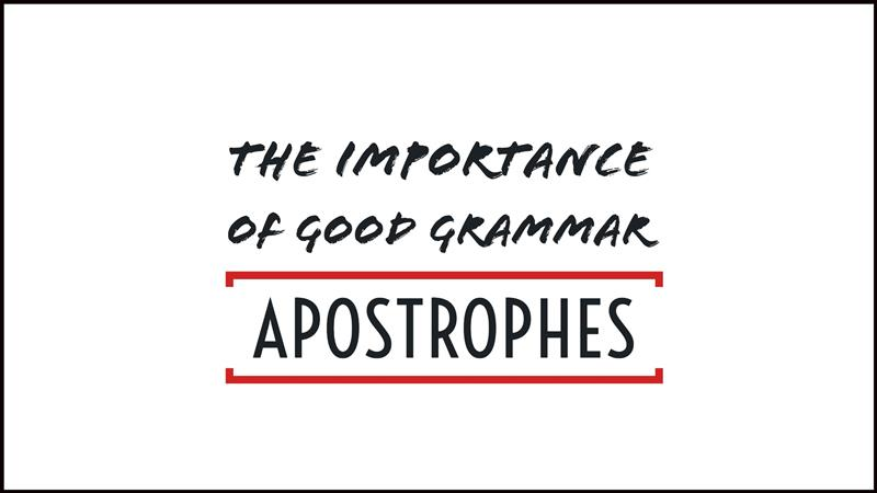 apostrophes  the importance of good grammar