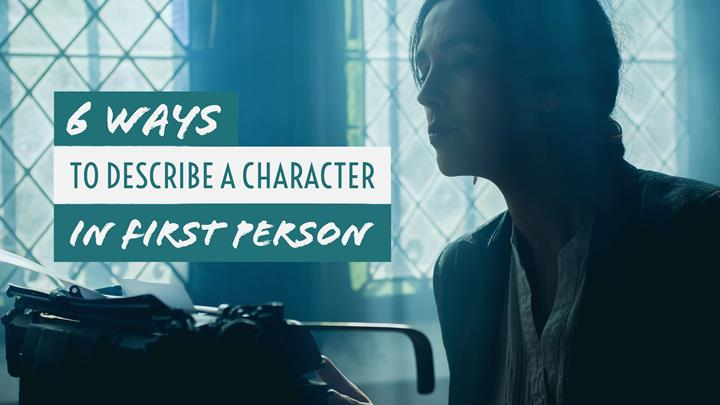 6 Ways To Describe A Character In First Person