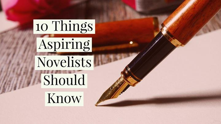 10 Things Aspiring Novelists Should Know