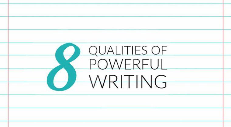 8 Qualities Of Powerful Writing