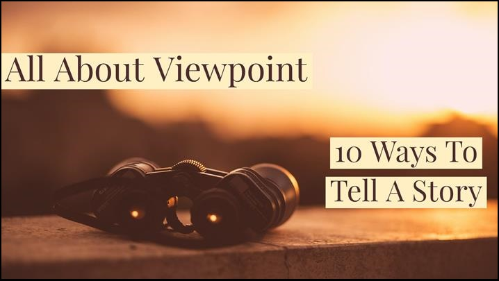 10 Ways To Tell A Story - How Viewpoint Works