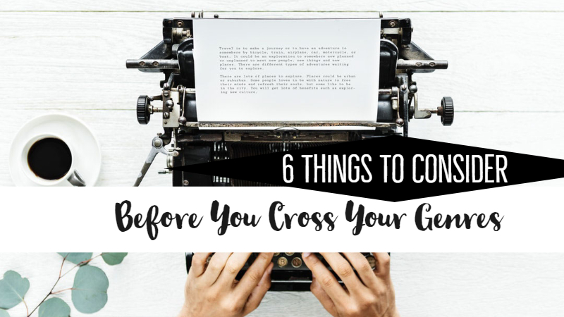 6 Things To Consider Before You Cross Your Genres