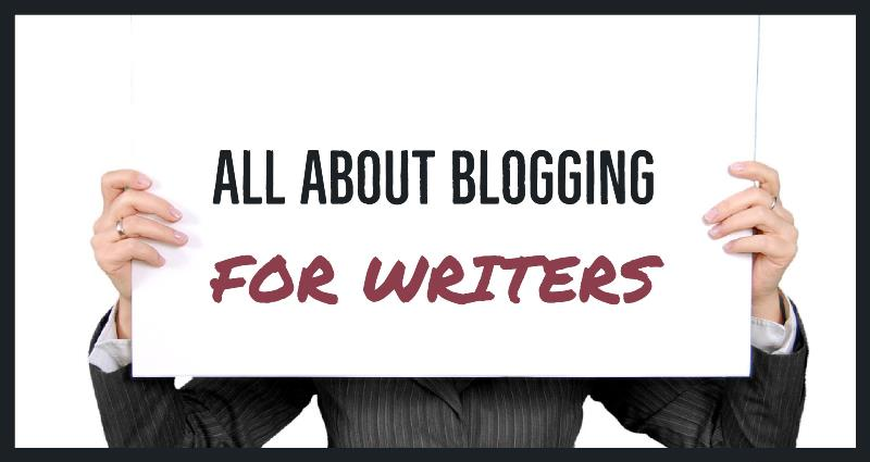 All About Blogging For Writers