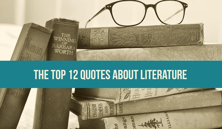 The Top 12 Quotes About Literature