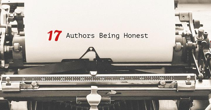 17 Authors Being Honest