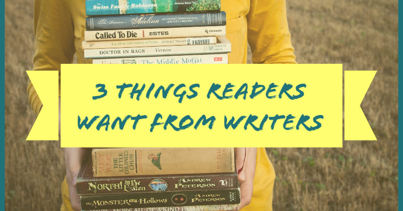 3 Things Readers Want From Writers