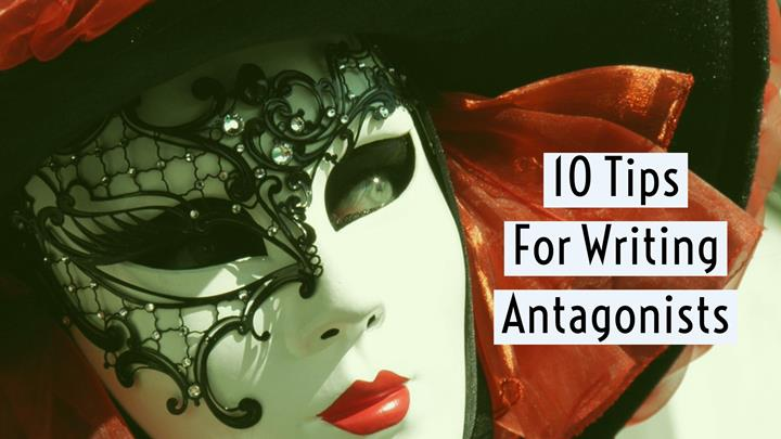 10 Essential Tips for Writing Antagonists