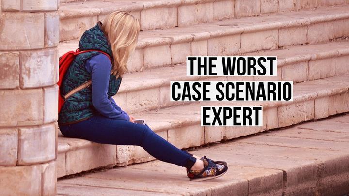 The Worst Case Scenario Expert