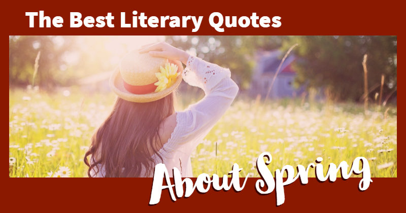 The Best Literary Quotes About Spring