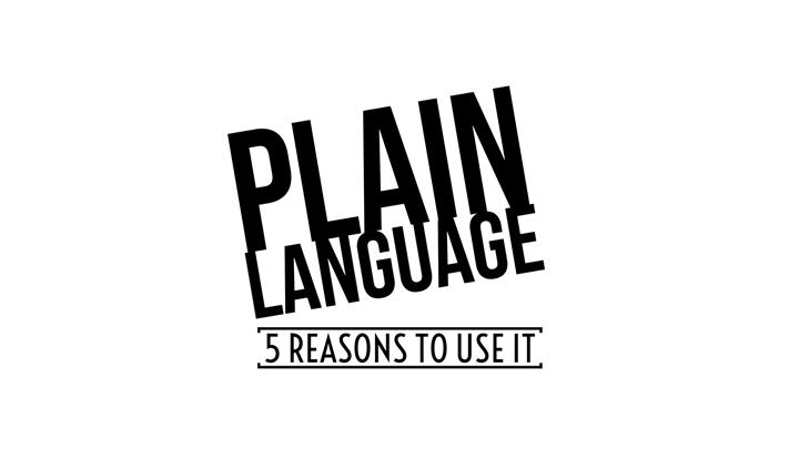 5 Reasons To Use Plain Language