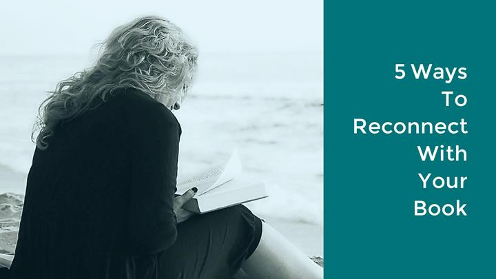 5 Ways To Reconnect With Your Book