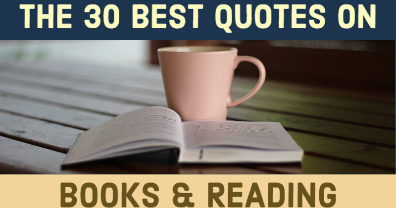 The 30 Best Quotes On Books And Reading