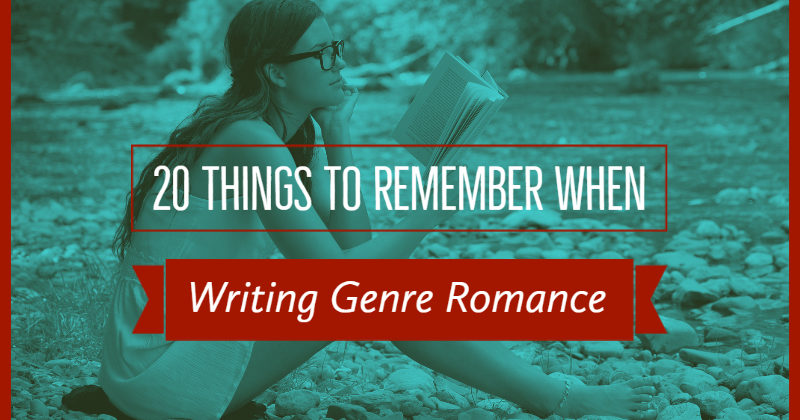 20 Things To Remember When Writing Genre Romance