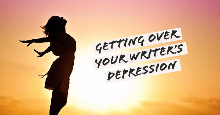 Getting Over Your Writer's Depression
