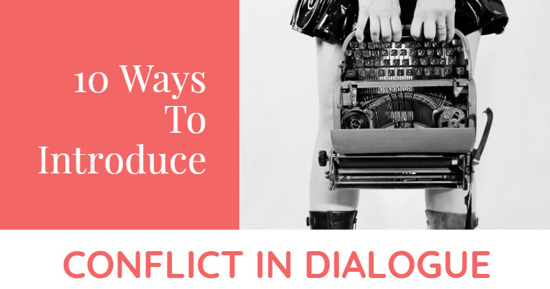 10 Ways To Introduce Conflict In Dialogue