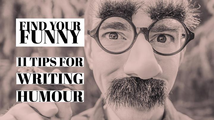 Find Your Funny - 11 Tips For Writing Humour - Writers Write