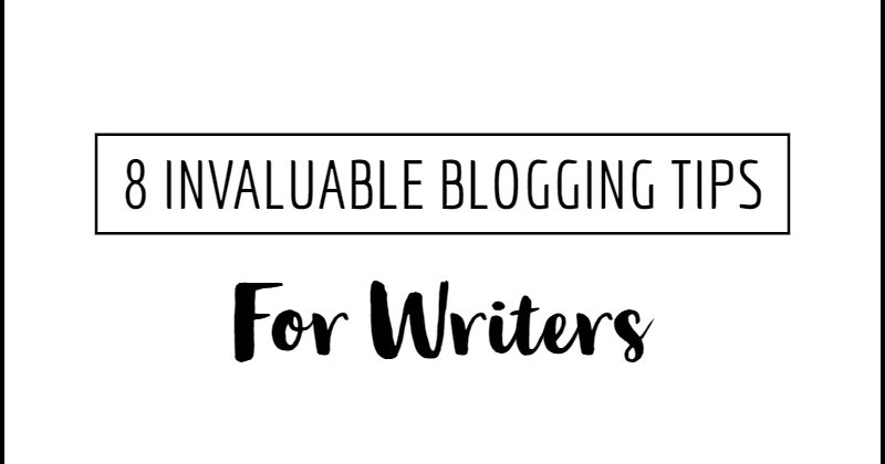 8 Invaluable Blogging Tips For Writers