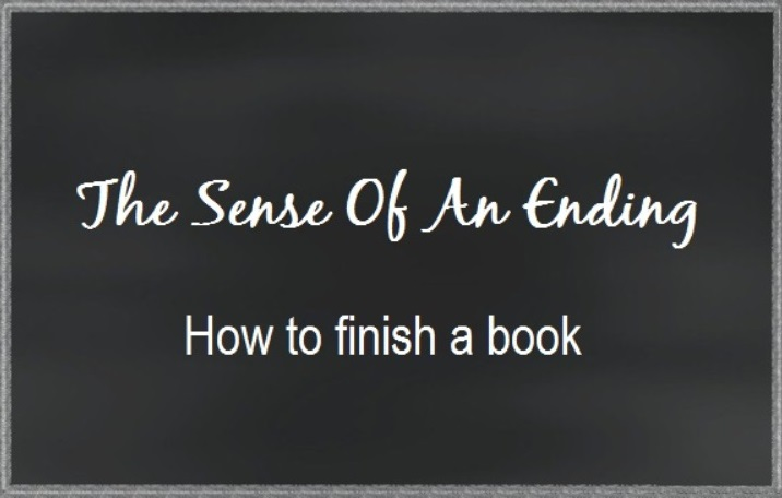 The Sense Of An Ending - How to end a book