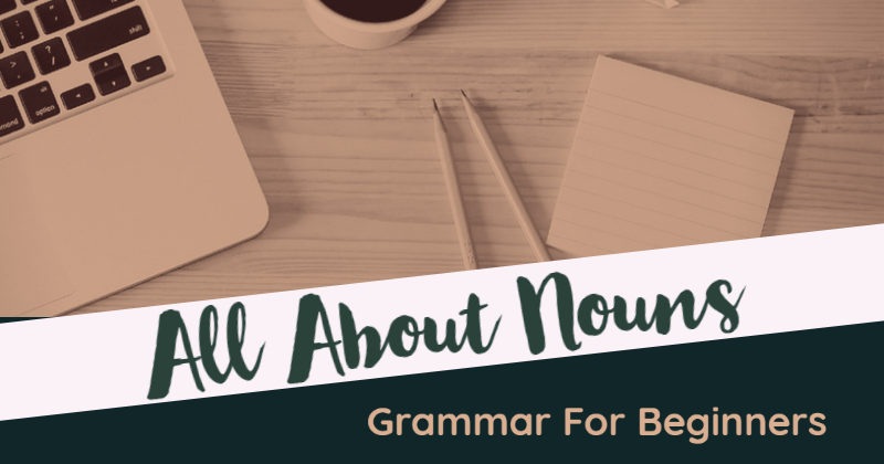 Grammar For Beginners_ All About Nouns