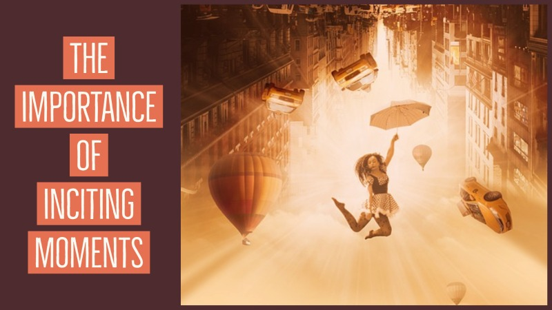 The Importance Of Inciting Moments
