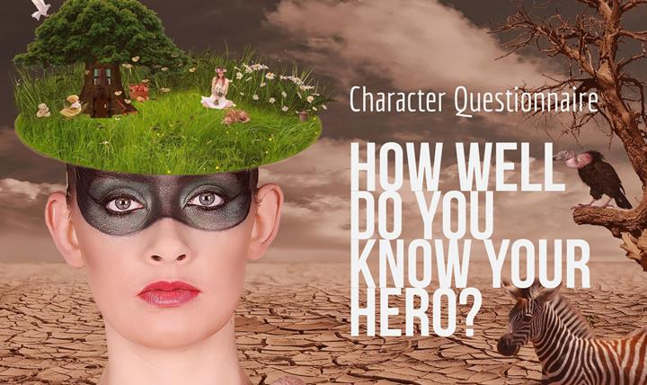 Character Questionnaire - How Well Do You Know Your Hero?