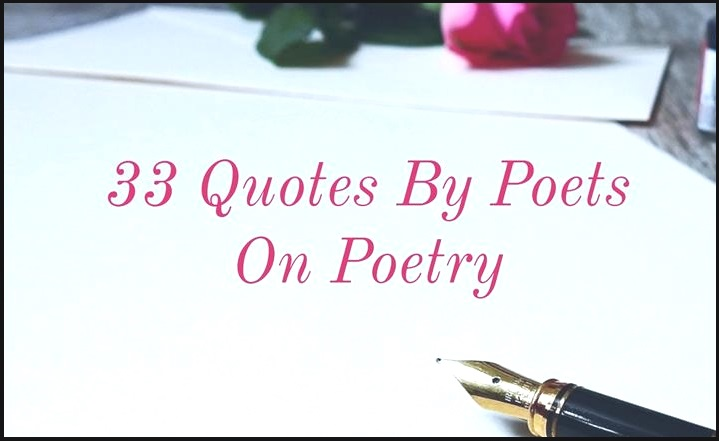 33 Quotes By Poets On Poetry