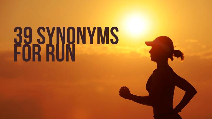 39 Synonyms For Run