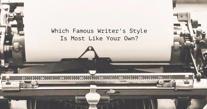 Which Famous Writer's Style Is Most Like Your Own?