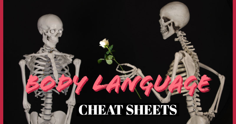 Cheat Sheets For Writing Body Language