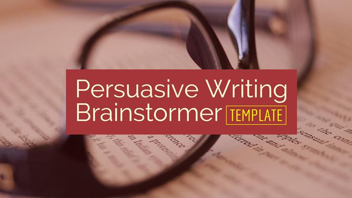 Persuasive Writing Brainstormer Template